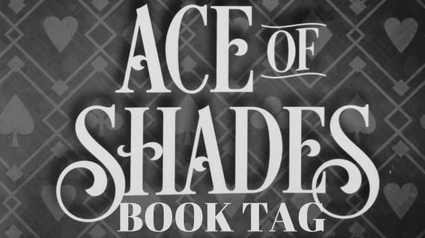 ace of shades book tag.jpg